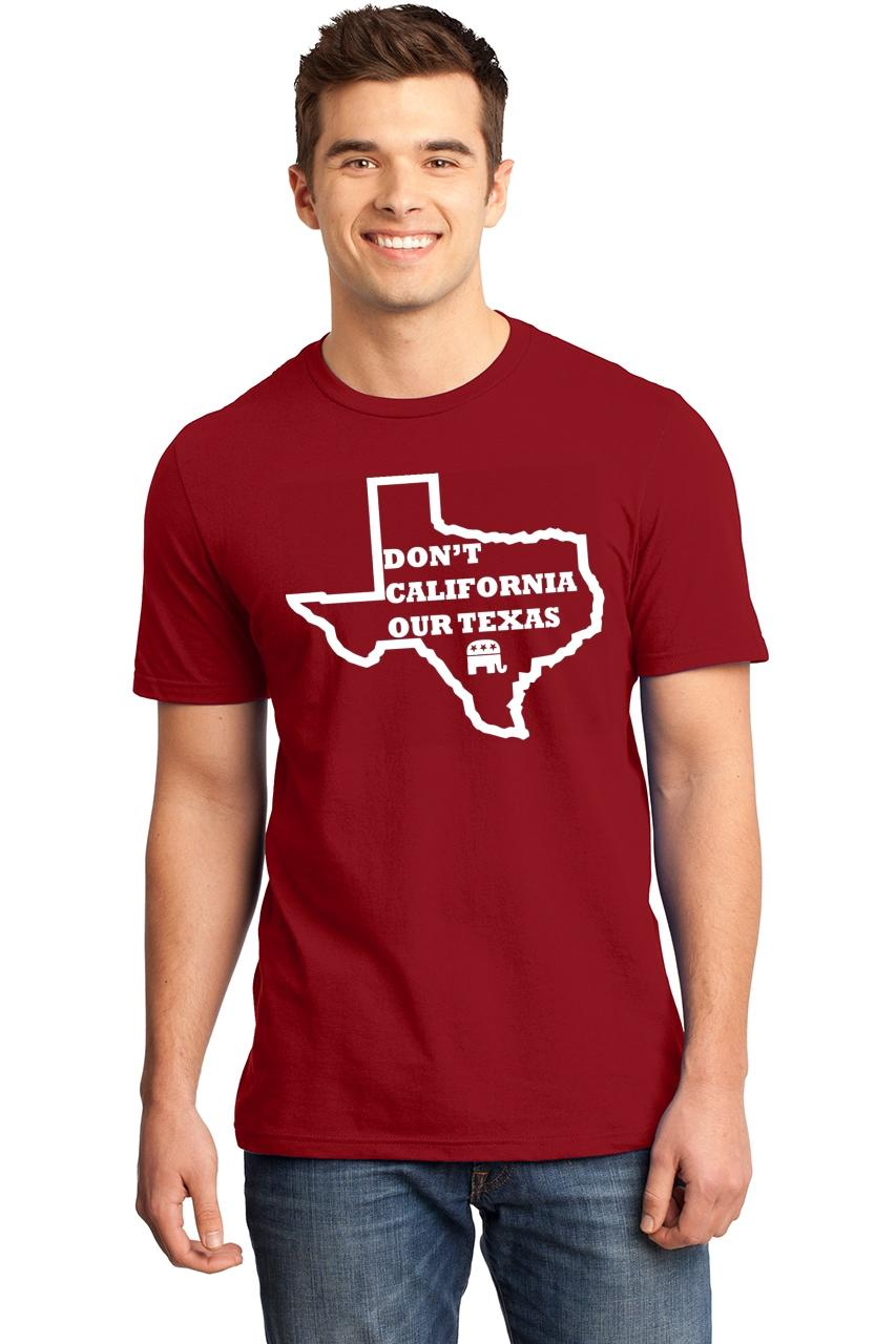 Mens-Don-039-t-California-Our-Texas-Soft-Tee-Republican-Cruz-Political-Shirt thumbnail 13