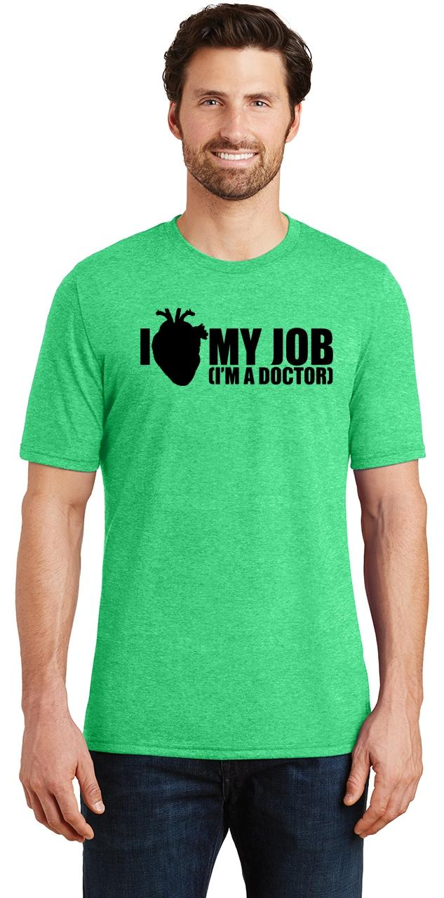 mens i heart love my job triblend tee doctor dr