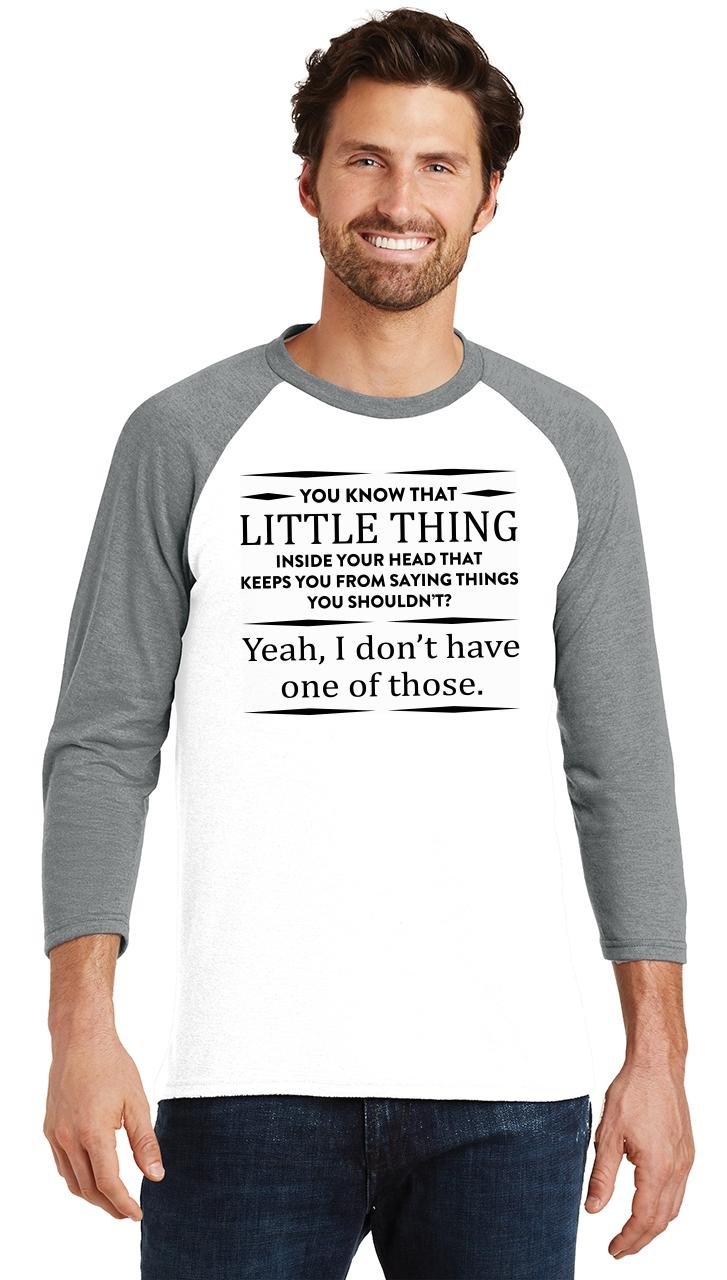 Mens-You-Know-That-Thing-In-Your-Head-I-Don-039-t-Have-One-3-4-Triblend-Party miniatura 9