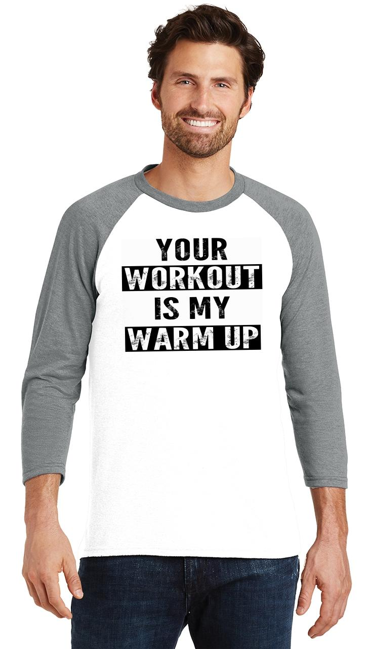 Mens-Your-Workout-Is-My-Warm-Up-3-4-Triblend-Gym-Fitness miniatura 9