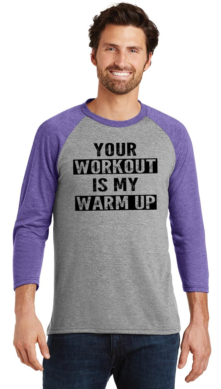 Mens-Your-Workout-Is-My-Warm-Up-3-4-Triblend-Gym-Fitness miniatura 15