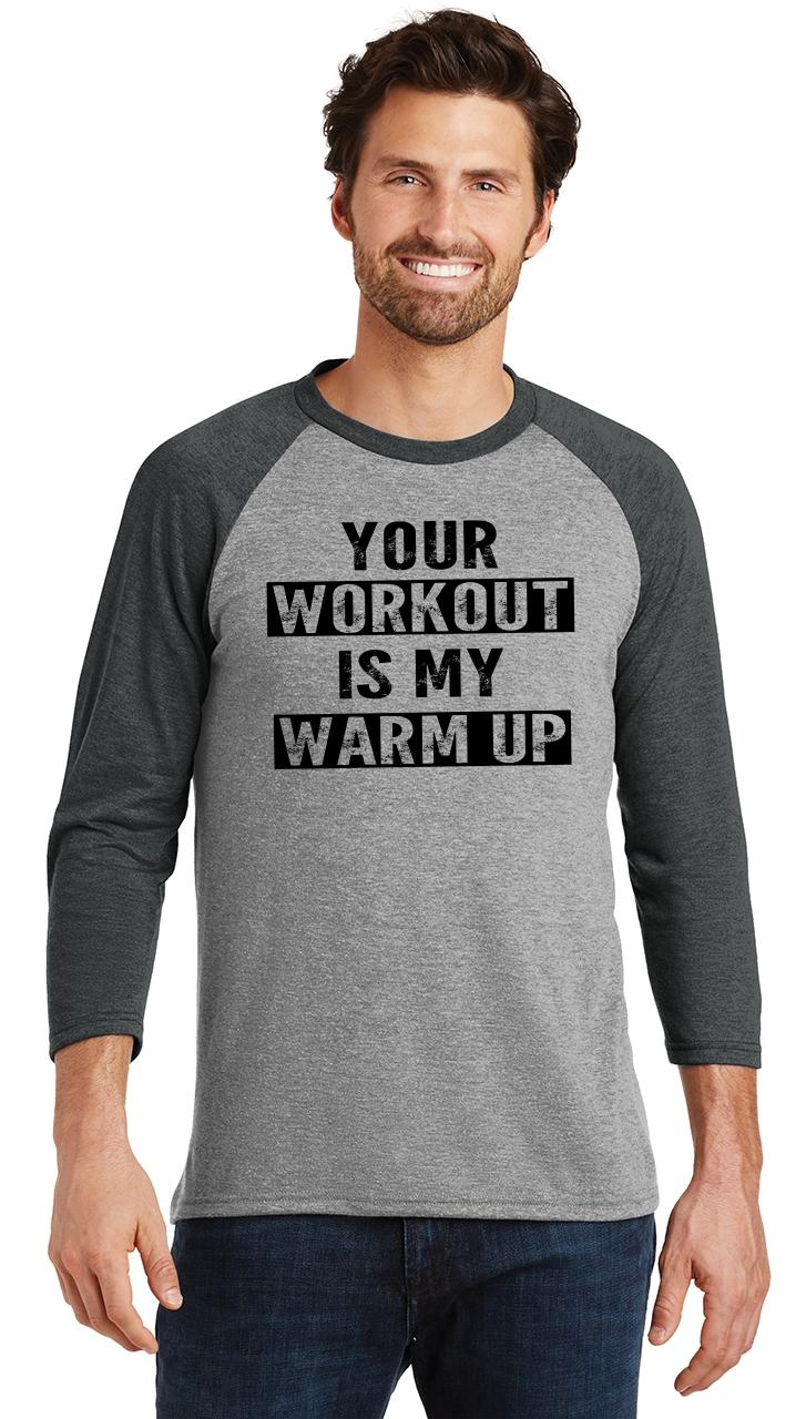 Mens-Your-Workout-Is-My-Warm-Up-3-4-Triblend-Gym-Fitness miniatura 6