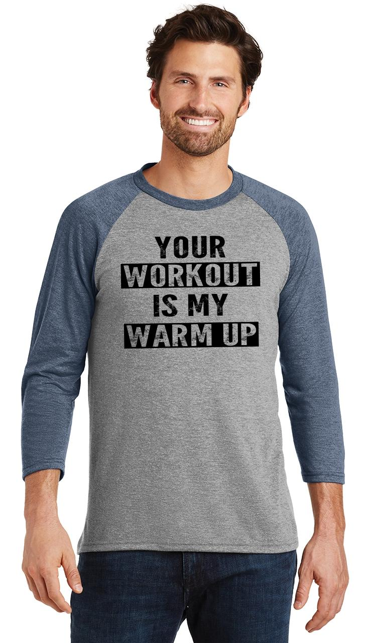 Mens-Your-Workout-Is-My-Warm-Up-3-4-Triblend-Gym-Fitness miniatura 12