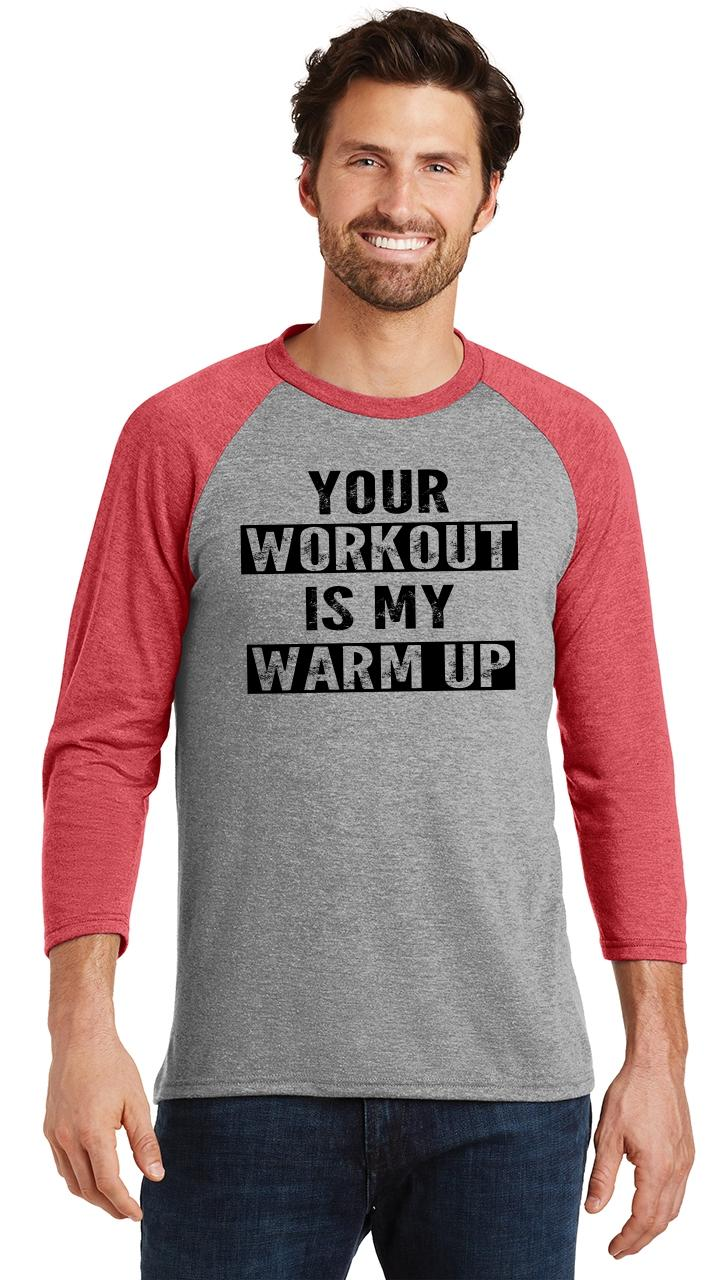 Mens-Your-Workout-Is-My-Warm-Up-3-4-Triblend-Gym-Fitness miniatura 18