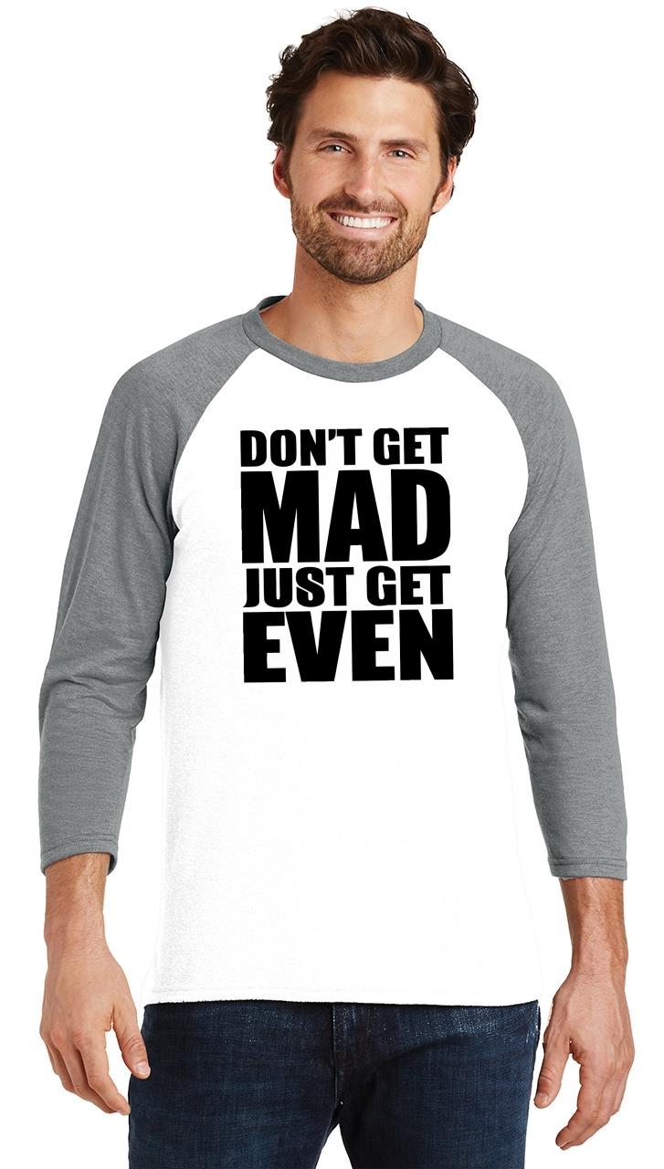 Mens-Don-039-t-Get-Mad-Get-Even-3-4-Triblend-Anger-Karma-Revenge miniatura 6