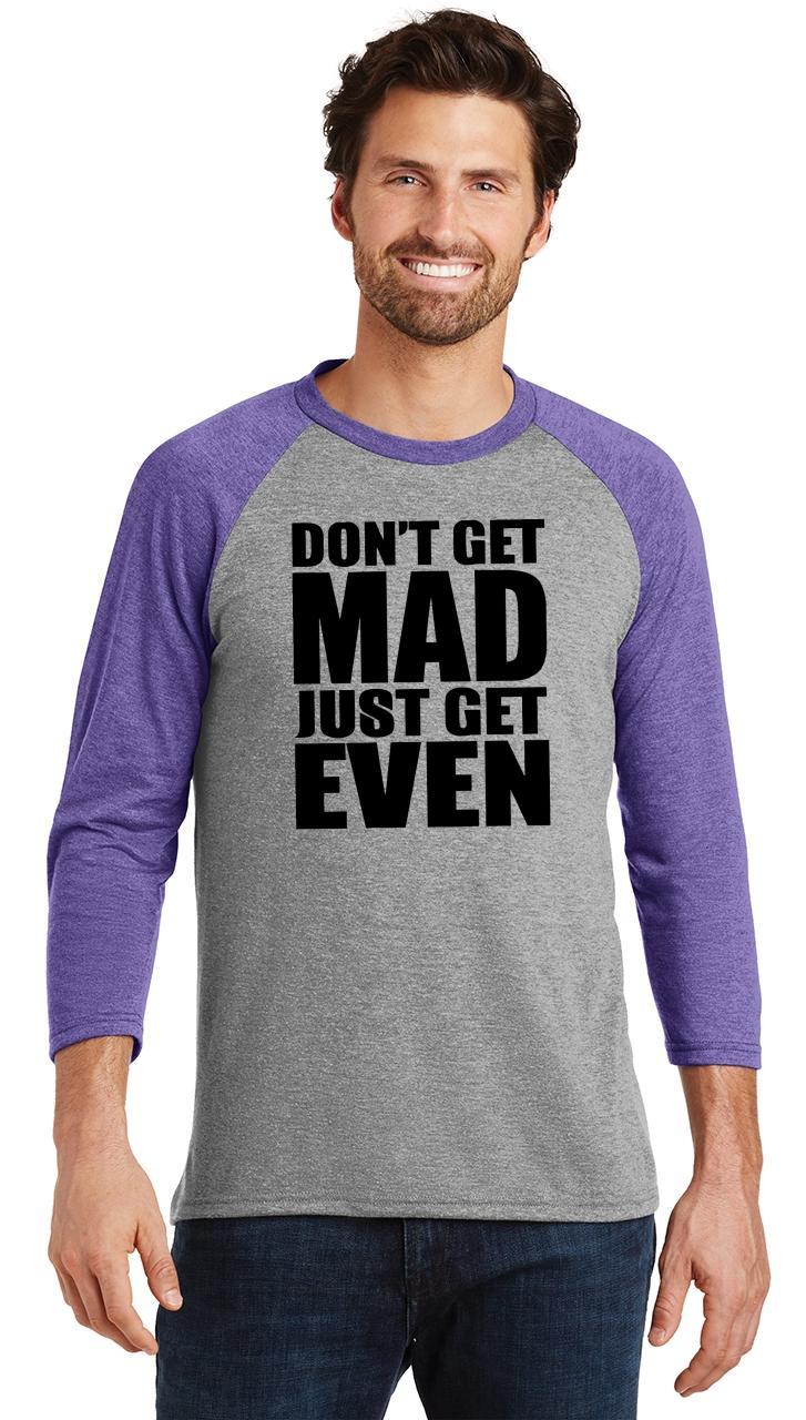 Mens-Don-039-t-Get-Mad-Get-Even-3-4-Triblend-Anger-Karma-Revenge miniatura 10