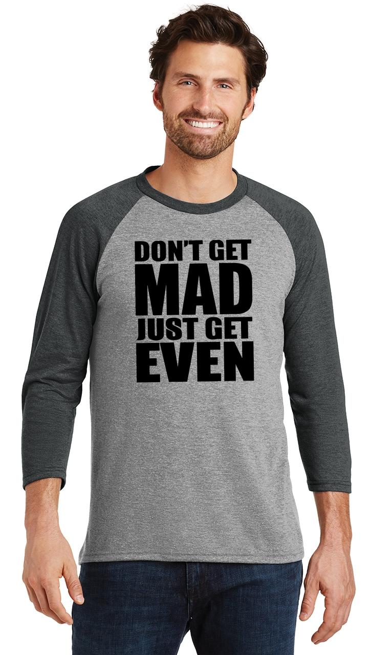 Mens-Don-039-t-Get-Mad-Get-Even-3-4-Triblend-Anger-Karma-Revenge miniatura 14