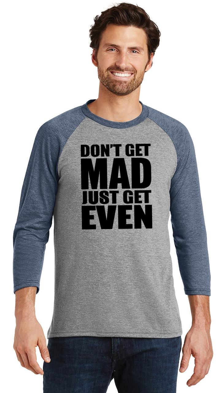 Mens-Don-039-t-Get-Mad-Get-Even-3-4-Triblend-Anger-Karma-Revenge miniatura 18
