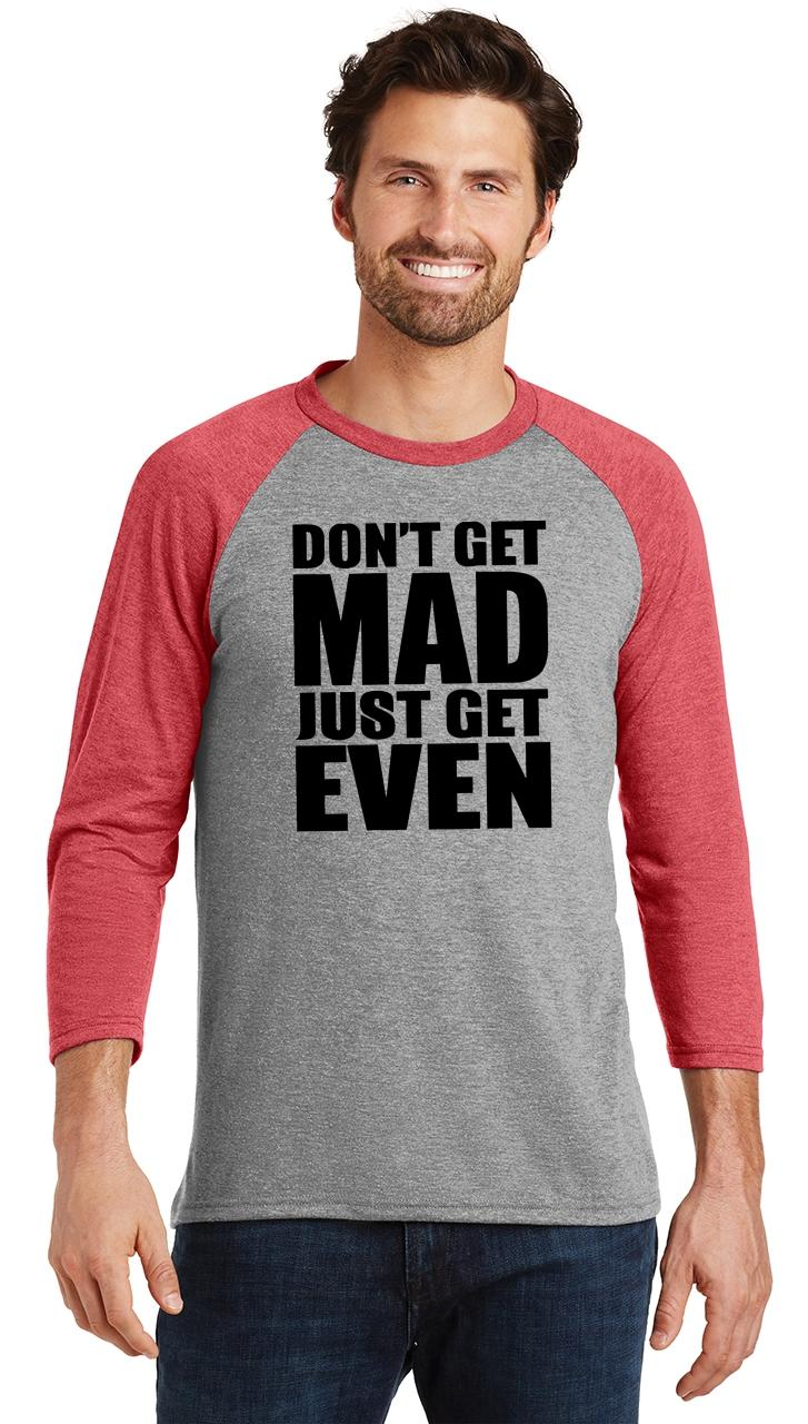 Mens-Don-039-t-Get-Mad-Get-Even-3-4-Triblend-Anger-Karma-Revenge miniatura 22