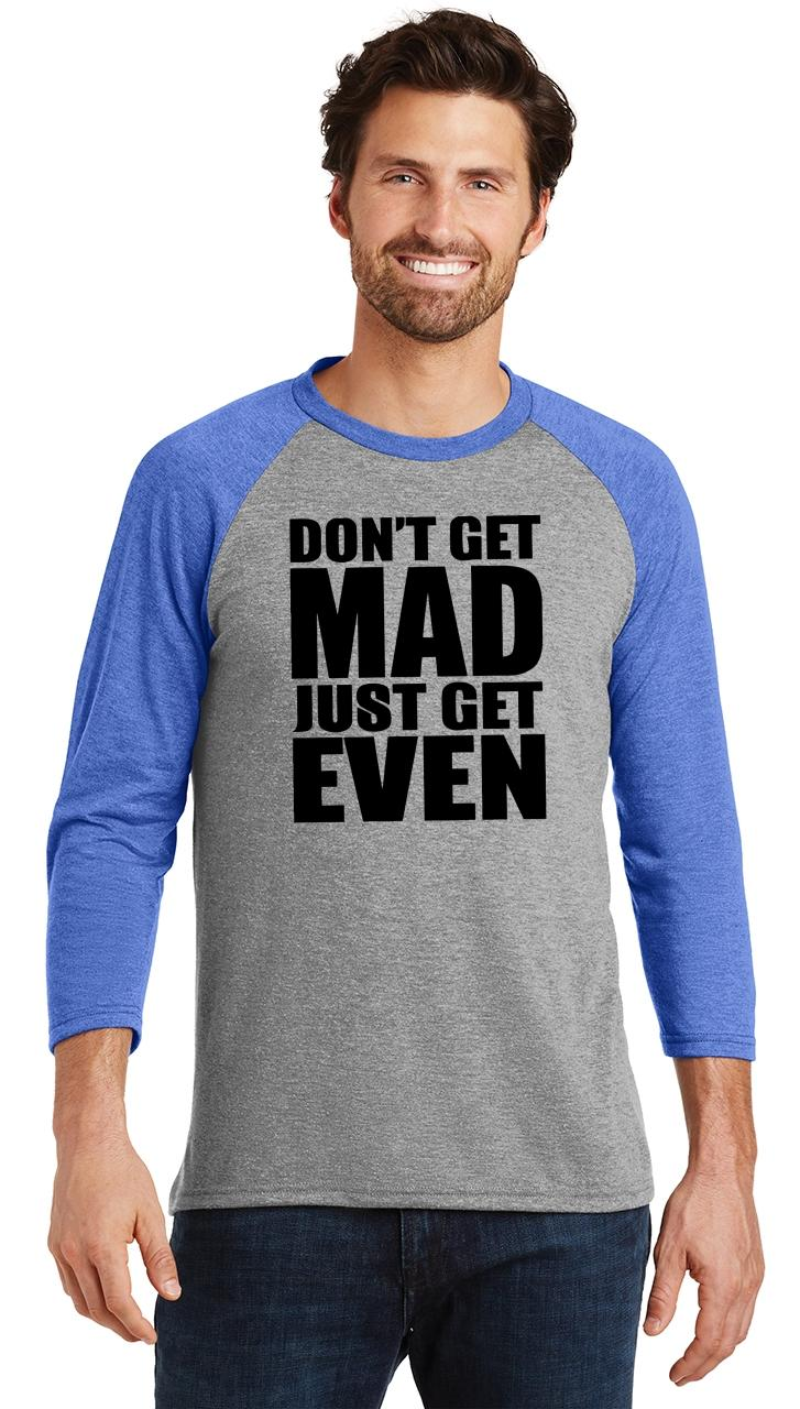 Mens-Don-039-t-Get-Mad-Get-Even-3-4-Triblend-Anger-Karma-Revenge miniatura 26